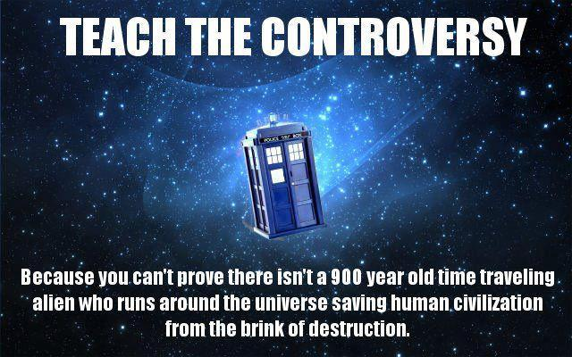 Teach the Doctor Who controversy - you can't prove that he doesn't exist